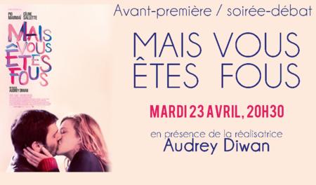 """Soirée débat - Avant-première - """"MAIS VOUS ÊTES FOUS"""" - Mardi 23 avril à 20h30"""